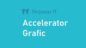 Accelerator Grafic